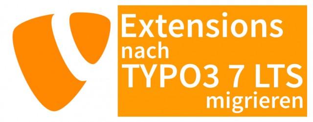 Extensions nach TYPO3 7 LTS migrieren